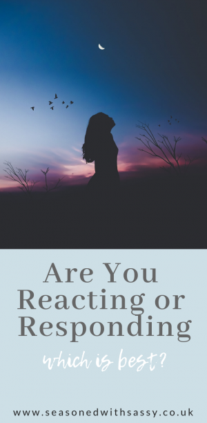 Are You Reacting or Responding