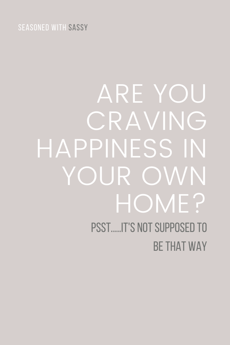 Are You Craving Happiness In Your Own Home?