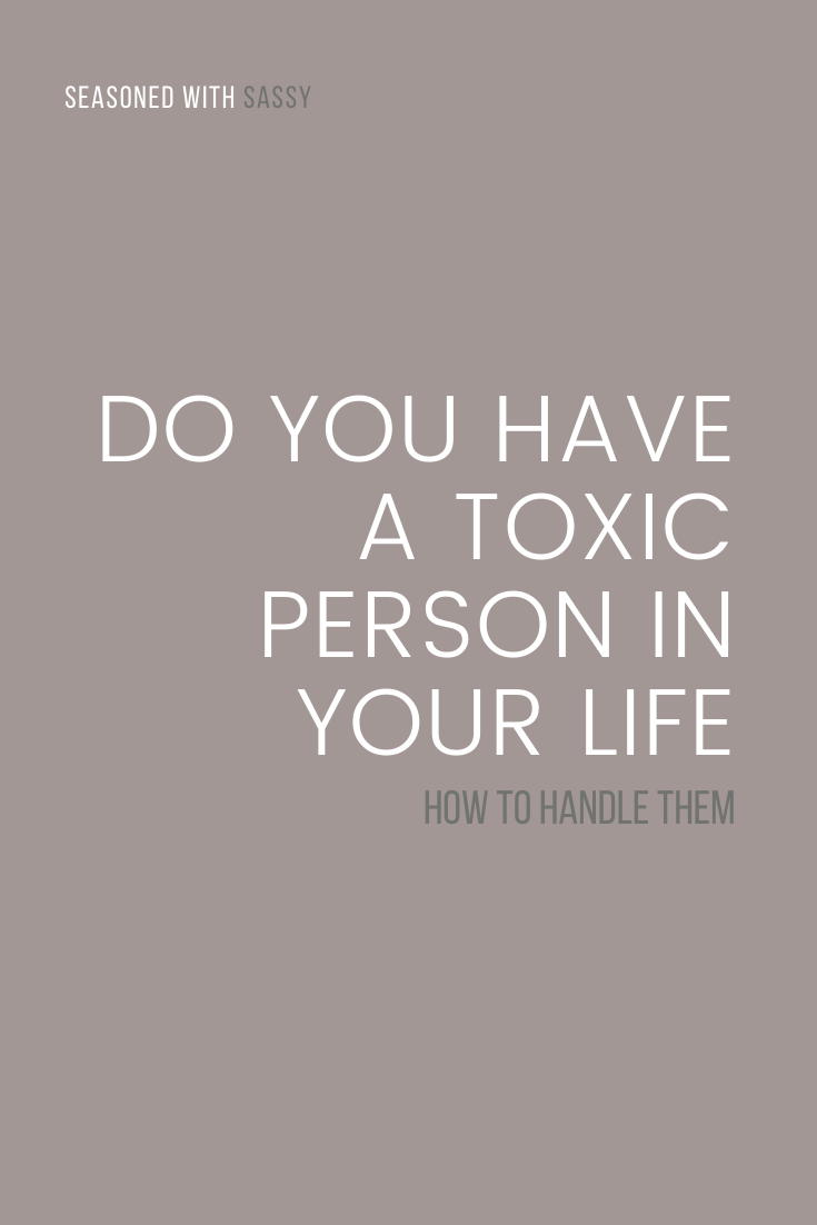 Do You Have A Toxic Person In Your Life
