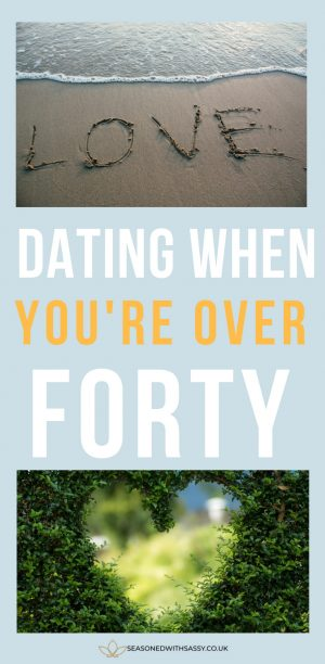 dating when youre over 40