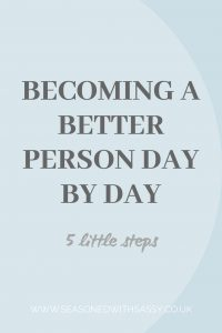 Becoming A Better Person Day By Day