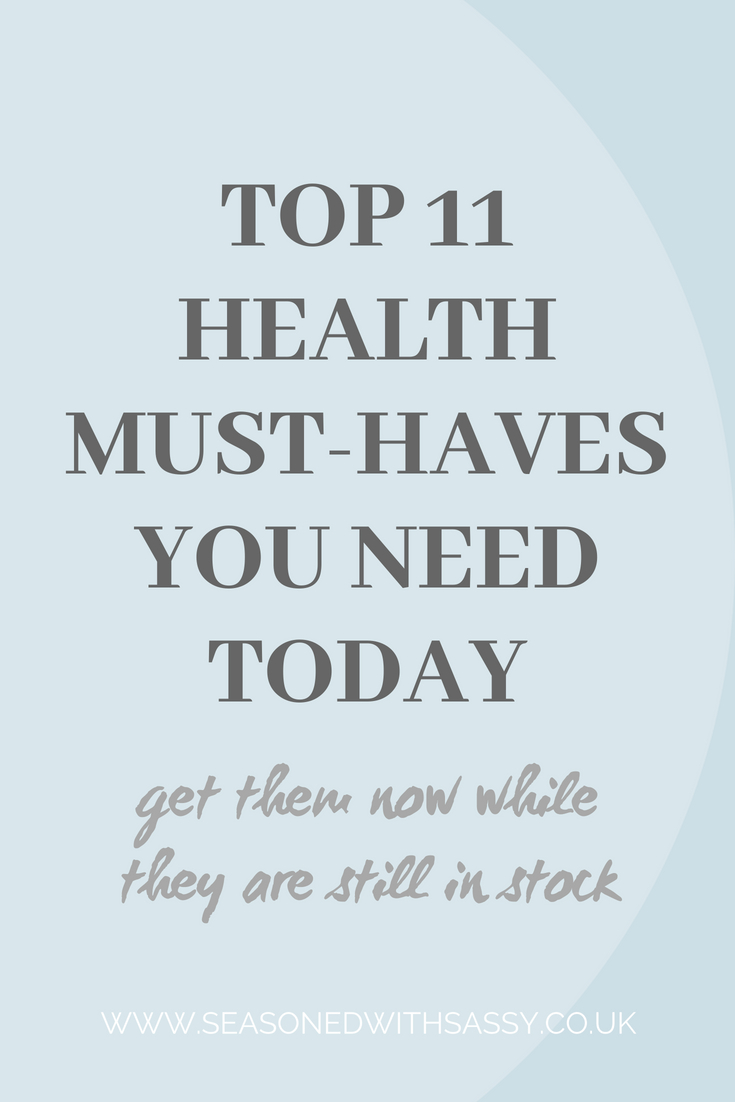 Top 11 Health must haves you need today