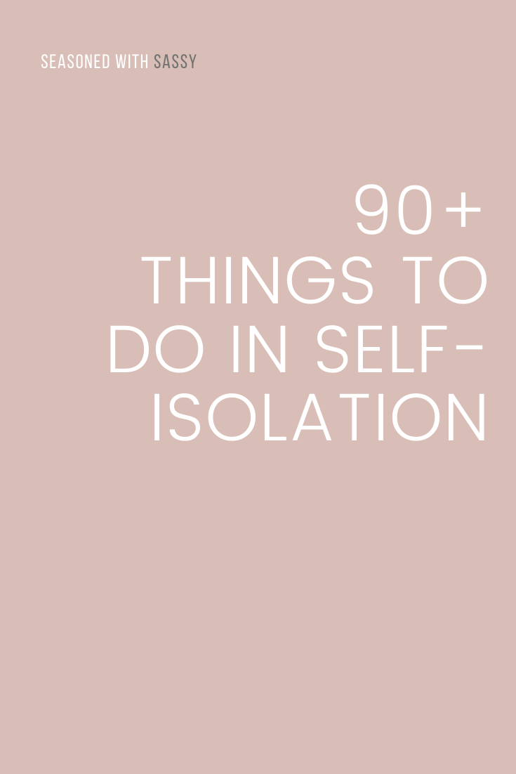 Things To Do In Self-Isolation