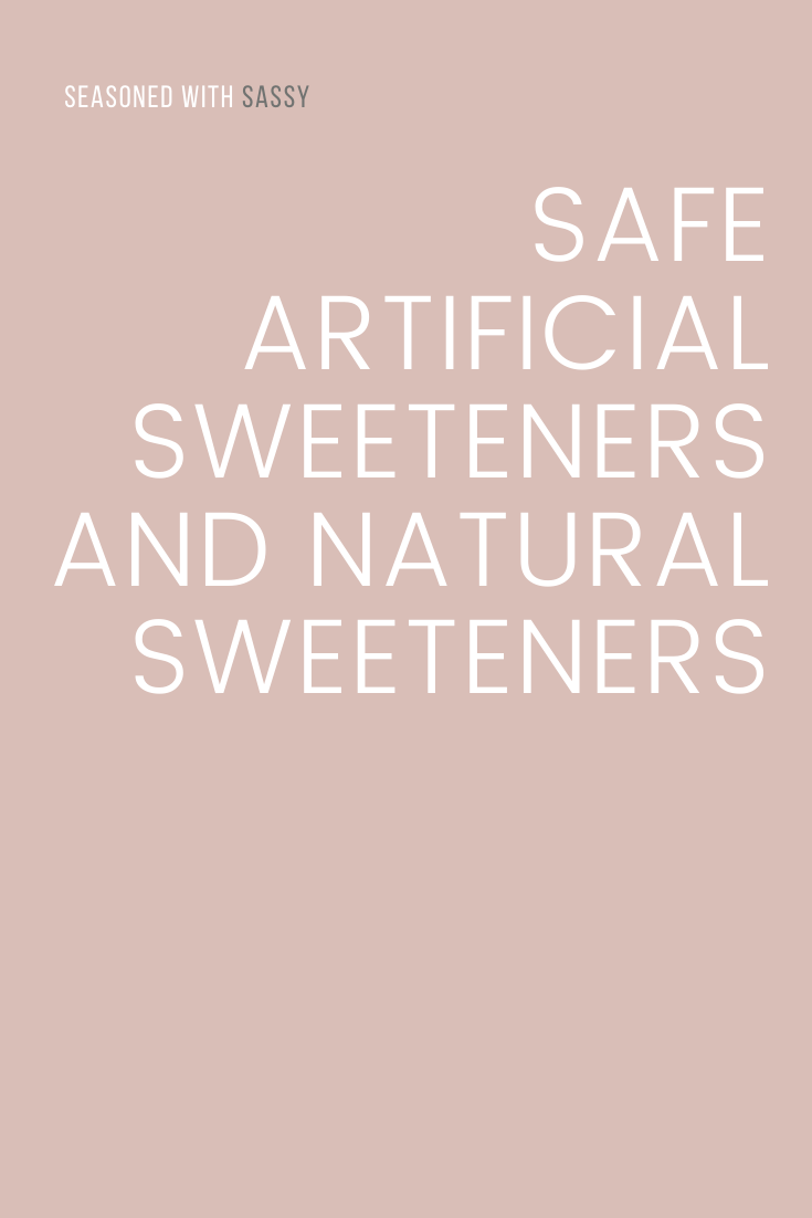 Safe Artificial Sweeteners and Natural Sweeteners